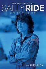 SALLY RIDE: LIFE ON A MISSION [A