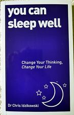 You Can Sleep Well: Change Your Thinking, Change Your Life by C Idzikowski New
