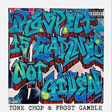 Tone Chop And Frost Gamble - Respect Is Earned Not Given (NEW CD)