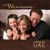 Nothing But Love by The Wilkinsons (CD, Aug-1998, Giant (USA))