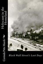 Holocaust in the Homeland : Black Wall Street's Last Days: By Marsh, Corinda ...
