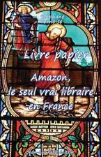 Livre Papier : Amazon, le Seul Vrai Libraire en France by Stéphane Ternoise...