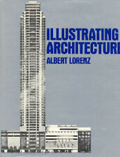 Illustrating Architecture by Albert Lorenz - 1985