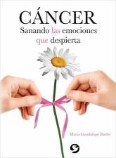 Cancer: Sanando las emociones que despierta (Spanish Edition)
