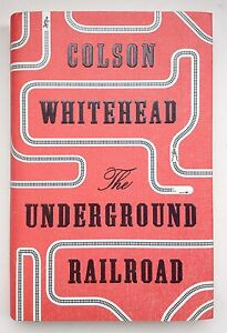 The Underground Railroad by Colson Whitehead **Signed U.K 1st/1st**