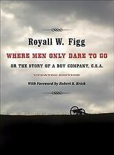 Where Men Only Dare to Go: Or the Story of a Boy Company, C.S.A. (Paperback or S