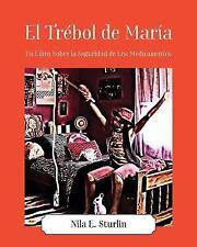 El Trebol de Maria: Un Libro Sobre La Seguridad de Los Medicamentos (Paperback o