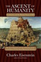 The Ascent of Humanity: Civilization and the Human Sense of Self, Eisenstein, Ch