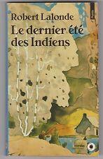 Le Dernier été Des indiens - Robert Lalonde . Marc-Aurèle Fortin en couverture.