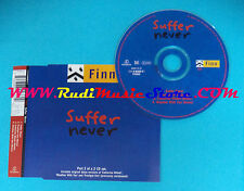 CD Singolo Finn Suffer Never CD 2 7243 8 82436 2 9 EU 1995 no mc lp vhs dvd(S26)