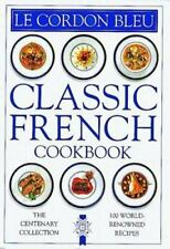 Le Cordon Bleu: Classic French Cookbook: The Centenary Collection, 100 World-Re