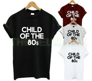 CHILD OF THE 80S T SHIRT MADE IN 80S FUNNY GIFT PRESENT FASHION GOOD TIMESUNISEX