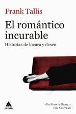 EL ROMÁNTICO INCURABLE. NUEVO. Envío URGENTE. NARRATIVA (IMOSVER)