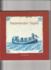 NEDERLANDSE TEGELS. By J. D. van Dam--- DUTCH TILE HISTORY