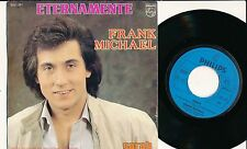 "FRANK MICHAEL 45 TOURS 7"" BELGIUM ETERNAMENTE"