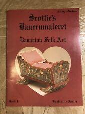 Scottie's Bauernmalerei Decorative tole painting instruction Bavarian Book 1