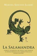 La Salamandra : EspíRitu Elemental Del Fuego Que Permite el Renacimiento y el...