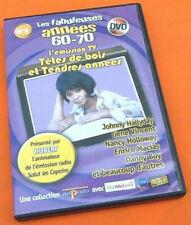 DVD Les fabuleuses anéées 60-70 L' émission TV Têtes de bois et Tendres années..