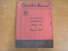 International Harvester Farmall McCormick Super M & MV Tractor Operator Manual