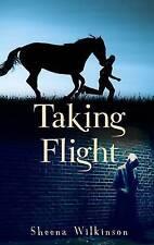 Taking Flight by Sheena Wilkinson (Paperback) New Book