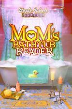 Let Mom Relax with Uncle John Presents: Mom's Bathtub Reader by Susan Steiner