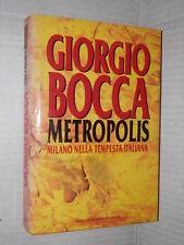 METROPOLIS Milano nella tempesta italiana Giorgio Bocca Mondadori I ediz 1993 di