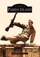 Parris Island [Images of America] [SC] [Arcadia Publishing]