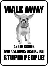 #209 Chihuahua Walk Away Stupid People Dog Gate Fence Sign