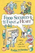 Food Security for the Faint of Heart: Keeping Your