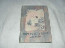 mon petit frere jesus ( la priere des tout-petits ) , r deffresnnes ,1938