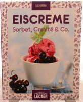 Eiscreme Sorbet Granité & Co. + Kochbuch + Tolle Rezepte Kalte Erfrischungen (1)
