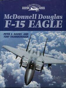 McDonnell Douglas F-15 Eagle (Crowood Aviation Series) - New Copy