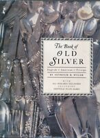 The Book of Old Silver: English, American, Foreign HC/DJ © 1937