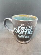 I Just Wanna Drink Coffee Until Further Notice Mug Cup 20 Ounce Boston Warehouse