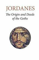 Origins and Deeds of the Goths, Paperback by Jordanes; Mierow, Charles C., Br...