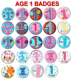 AGE 1 BIRTHDAY BADGE 24 DESIGNS GIRL or BOY AGE 1 with PLASTIC FIXING BAND