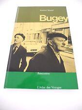 L'ATLAS DES VOYAGES - BUGEY - Suzanne TENAND - Ed. RENCONTRE - 1965