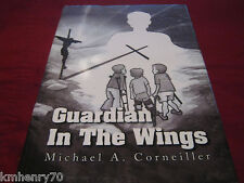 Guardian in the Wings by Michael A. Corneiller HC DJ Signed Free Shipping
