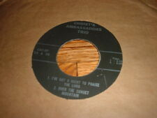 """Christ's Ambassadors Trio I've Got A Right To Praise Lord/Over Sunset 7"""" Record"""