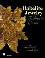 Bakelite Jewelry The Art of the Carver - Schiffer Publishing 2008