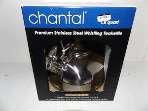 NEW-Chantal 1.8 Quart Premium Stainless Steel Whistling Teakettle
