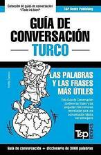 Guía de Conversación Español-Turco y vocabulario temático de 3000 palabras (Span