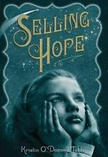 Selling Hope by Kristin O'Donnell Tubb (2010, Hardcover)