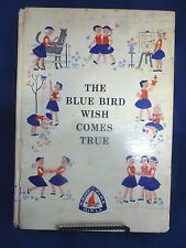 Vintage 1963 Copy of The Blue Bird Wish Comes True by The Camp Fire Girls - Book