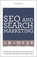 SEO And Search Marketing In A Week: Search Engin, Smith, Nick, New