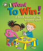 I Want to Win A book about being a good sport Our Emotions and Behaviour