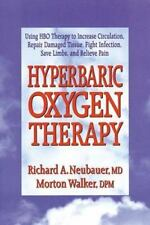 Hyperbaric Oxygen Therapy (Neubauer and Walker - Dr. Morton Walker-ExLibrary