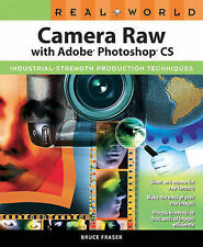 Real World Camera Raw with Adobe Photoshop CS (Real World)-ExLibrary