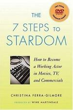 The 7 Steps to Stardom : How to Become a Working Actor in Movies BOOK WITH DVD