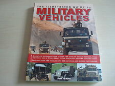 THE ILLUSTRATED GUIDE TO MILITARY VEHICLES BY PAT WARE - DATED 2014